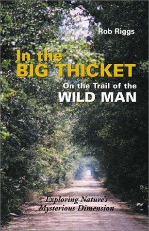 In the Big Thicket : On the Trail of the Wild Man