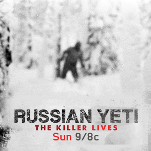 RUSSIAN YETI: THE KILLER LIVES, is a 2-hour special that aired on the Discovery Channel